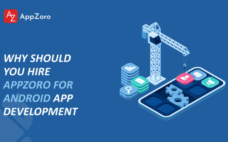 Why-Should-you-hire-Appzoro-for-Android-App-development-2