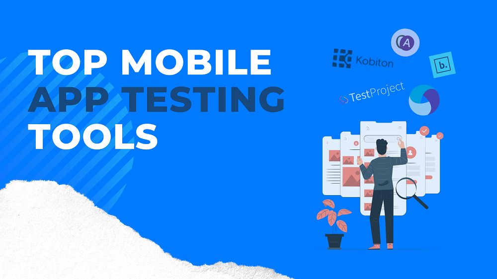 Top mobile app testing tools and technique